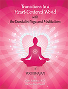 Transitions to a Heart Centered World by Guru Rattana PhD