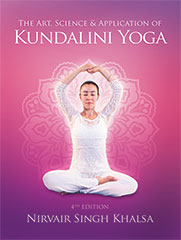 Art, Science and Application of Kundalini Yoga - Nirvair Singh